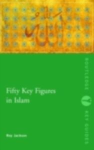 Foto Cover di Fifty Key Figures in Islam, Ebook inglese di Roy Jackson, edito da Taylor and Francis