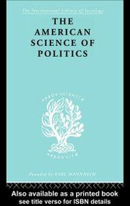 Ebook in inglese American Science of Politics Crick, Bernard , Crick, Prof. Bernard