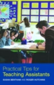 Foto Cover di Practical Tips for Teaching Assistants, Ebook inglese di Susan Bentham,Roger Hutchins, edito da Taylor and Francis