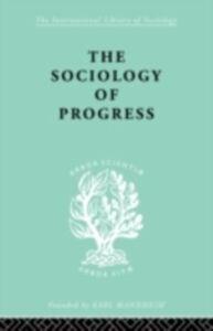 Foto Cover di Sociology of Progress, Ebook inglese di Leslie Sklair, edito da Taylor and Francis