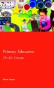 Ebook in inglese Primary Education: The Key Concepts Hayes, Denis
