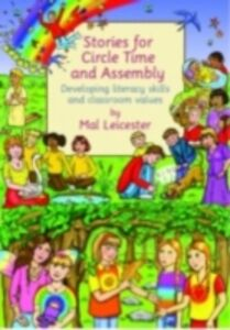Foto Cover di Stories For Circle Time and Assembly, Ebook inglese di Mal Leicester, edito da Taylor and Francis