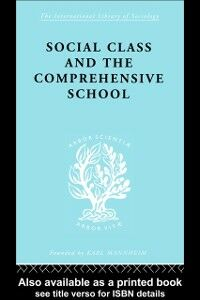 Ebook in inglese Social Class and the Comprehensive School Ford, Dr Julienne , Ford, Julienne