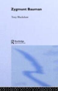 Foto Cover di Zygmunt Bauman, Ebook inglese di Tony Blackshaw, edito da Taylor and Francis