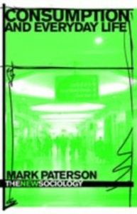 Ebook in inglese Consumption and Everyday Life Paterson, Mark