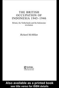 Ebook in inglese British Occupation of Indonesia: 1945-1946 McMillan, Richard