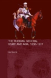 Ebook in inglese Russian General Staff and Asia, 1860-1917 Marshall, Alex