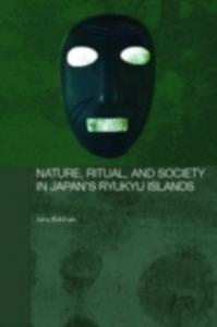 Ebook in inglese Nature, Ritual, and Society in Japan's Ryukyu Islands Rokkum, Arne