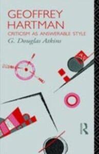 Foto Cover di Geoffrey Hartman, Ebook inglese di G. Douglas Atkins, edito da Taylor and Francis