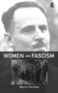 Foto Cover di Women and Fascism, Ebook inglese di Martin Durham, edito da Taylor and Francis
