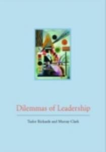 Ebook in inglese Dilemmas of Leadership Clark, Murray , Rickards, Tudor