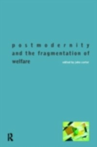 Ebook in inglese Postmodernity and the Fragmentation of Welfare -, -