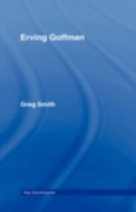 Ebook in inglese Erving Goffman Smith, Greg