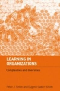 Foto Cover di Learning in Organizations, Ebook inglese di Peter J Smith,Eugene Sadler-Smith, edito da Taylor and Francis