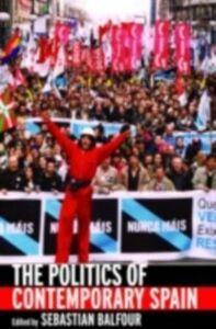 Foto Cover di Politics of Contemporary Spain, Ebook inglese di Sebastian Balfour, edito da Taylor and Francis