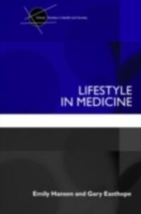 Ebook in inglese Lifestyle in Medicine Easthope, Gary , Hansen, Emily