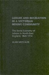 Leisure and Recreation in a Victorian Mining Community