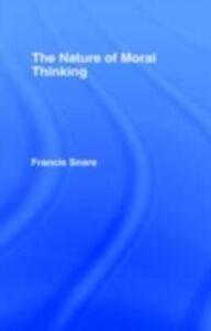 Foto Cover di Nature of Moral Thinking, Ebook inglese di Francis Snare, edito da Taylor and Francis