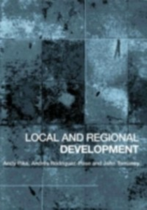 Ebook in inglese Local and Regional Development PIKE, ANDY , Rodriguez-Pose, Andres , Tomaney, John