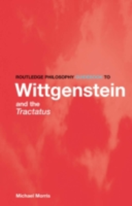 Ebook in inglese Routledge Philosophy GuideBook to Wittgenstein and the Tractatus Morris, Michael