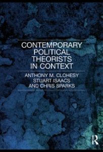 Ebook in inglese Contemporary Political Theorists in Context Clohesy, Anthony M , Isaacs, Stuart , Sparks, Chris