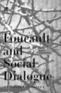 Foto Cover di Foucault and Social Dialogue, Ebook inglese di Chris Falzon, edito da Taylor and Francis