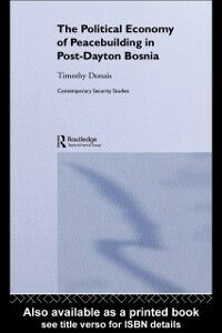 Ebook in inglese Political Economy of Peacebuilding in Post-Dayton Bosnia Donais, Timothy