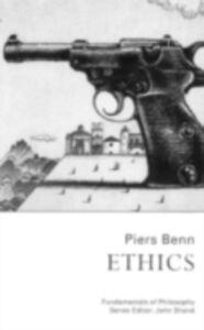 Ebook in inglese Ethics Benn, Dr Piers , Benn, Piers