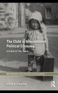 Ebook in inglese Child in International Political Economy Watson, Alison M.S.