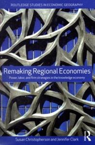 Ebook in inglese Remaking Regional Economies Christopherson, Susan , Clark, Jennifer