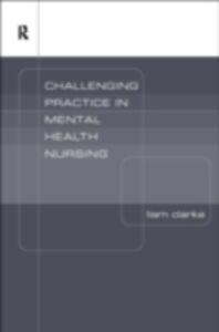 Ebook in inglese Challenging Ideas in Psychiatric Nursing Clarke, Liam