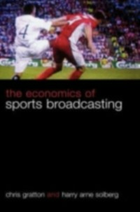 Ebook in inglese Economics of Sports Broadcasting Gratton, Chris , Solberg, Harry Arne