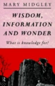Ebook in inglese Wisdom, Information and Wonder Midgley, Mary