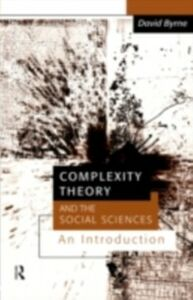 Foto Cover di Complexity Theory and the Social Sciences, Ebook inglese di David Byrne, edito da Taylor and Francis