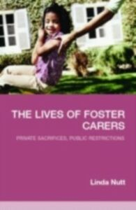 Foto Cover di Lives of Foster Carers, Ebook inglese di Linda Nutt, edito da Taylor and Francis