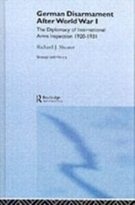 Foto Cover di German Disarmament After World War I, Ebook inglese di Richard J. Shuster, edito da Taylor and Francis