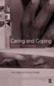 Foto Cover di Caring and Coping, Ebook inglese di Anthony Douglas,Terry Philpot, edito da Taylor and Francis