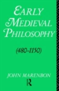 Ebook in inglese Early Medieval Philosophy 480-1150 Marenbon, John