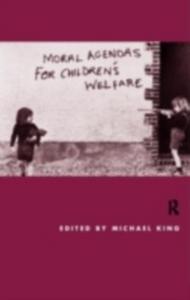 Ebook in inglese Moral Agendas For Children's Welfare -, -