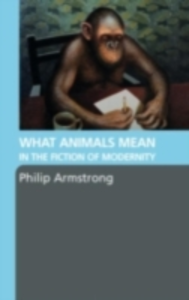 Ebook in inglese What Animals Mean in the Fiction of Modernity Armstrong, Philip
