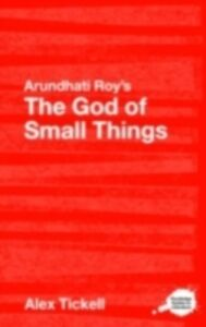 Foto Cover di Arundhati Roy's The God of Small Things, Ebook inglese di Alex Tickell, edito da Taylor and Francis