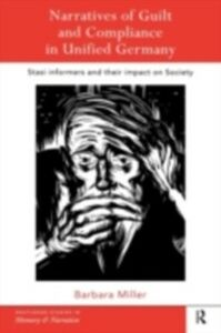 Foto Cover di Narratives of Guilt and Compliance in Unified Germany, Ebook inglese di Barbara Miller, edito da Taylor and Francis