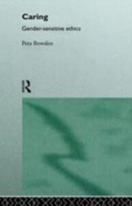 Foto Cover di Caring, Ebook inglese di Peta Bowden, edito da Taylor and Francis