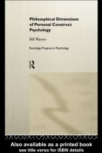 Foto Cover di Philosophical Dimensions of Personal Construct Psychology, Ebook inglese di Bill Warren, edito da Taylor and Francis