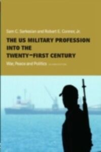 Ebook in inglese US Military Profession into the 21st Century Connor, Robert , Sarkesian, Sam