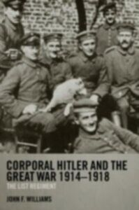 Ebook in inglese Corporal Hitler and the Great War 1914-1918 Williams, John F