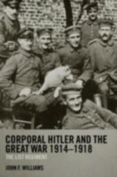 Corporal Hitler and the Great War 1914-1918