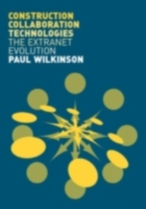 Ebook in inglese Construction Collaboration Technologies Wilkinson, Paul