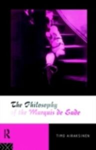 Foto Cover di Philosophy of the Marquis de Sade, Ebook inglese di Timo Airaksinen, edito da Taylor and Francis