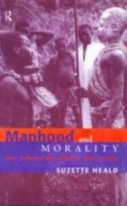 Foto Cover di Manhood and Morality, Ebook inglese di Suzette Heald, edito da Taylor and Francis